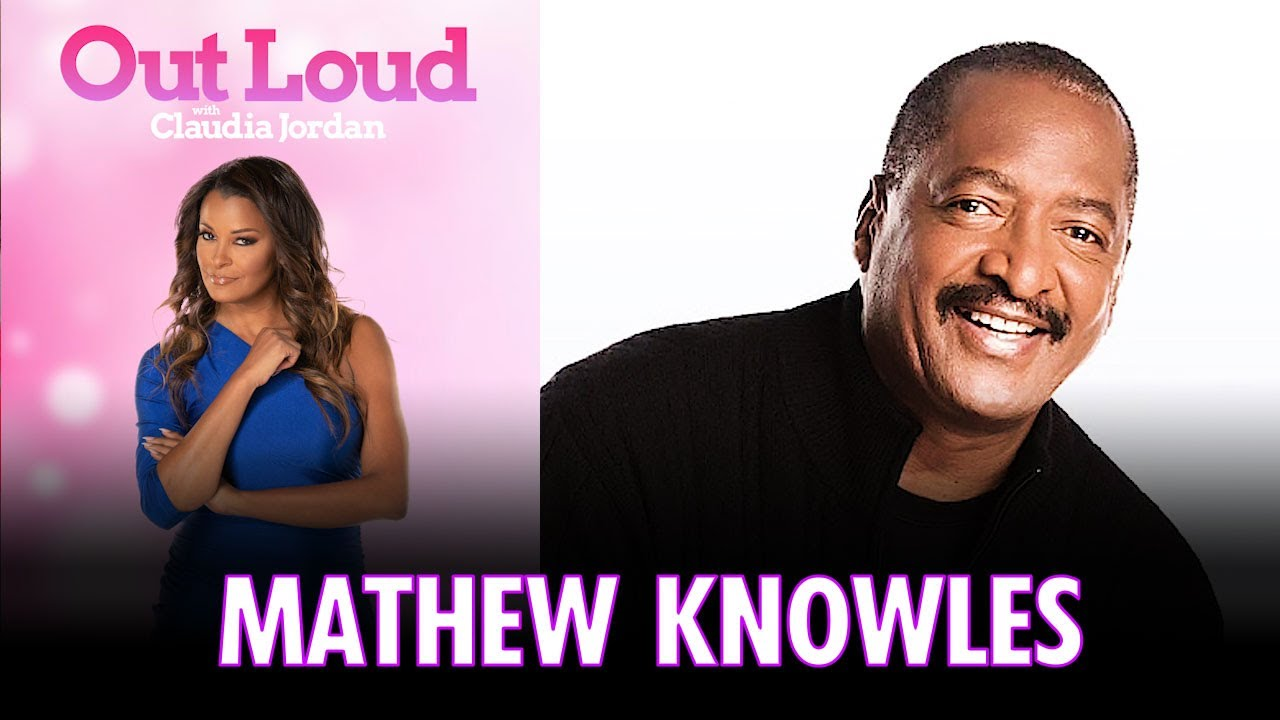 Mathew Knowles Talks Destiny's Child & Life During The Pandemic | Out Loud with Claudia Jordan