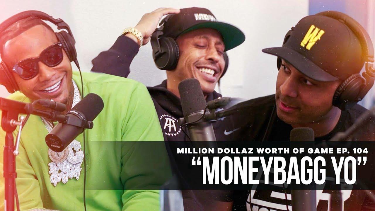 Million Dollaz Worth of Game Episode 104: MONEYBAGG YO