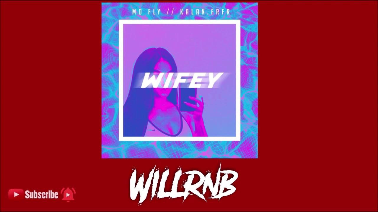 MoFly X Kalan.FrFr – Wifey (RnBass Music)