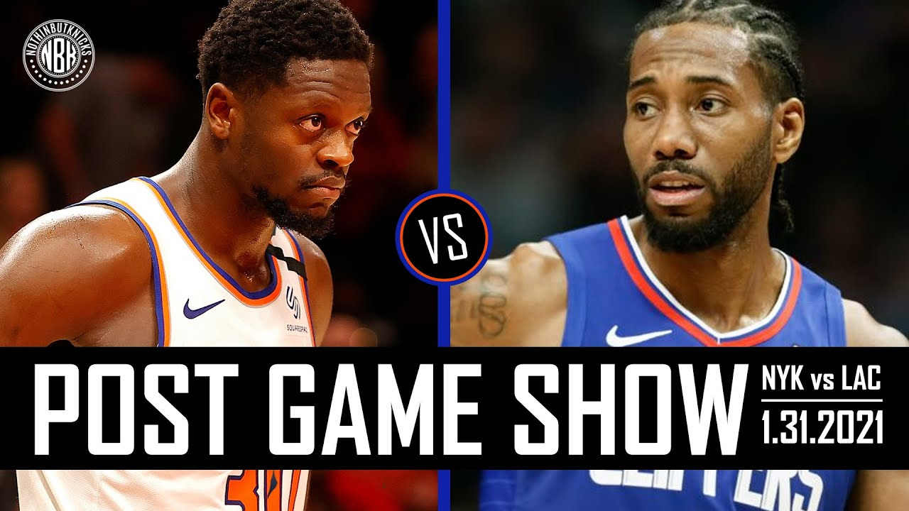New York Knicks vs Los Angeles Clippers Post Game Show   1.31.21