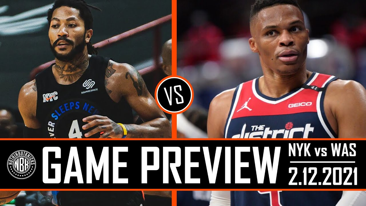 New York Knicks vs Washington Wizards   Game Preview 2.12.21
