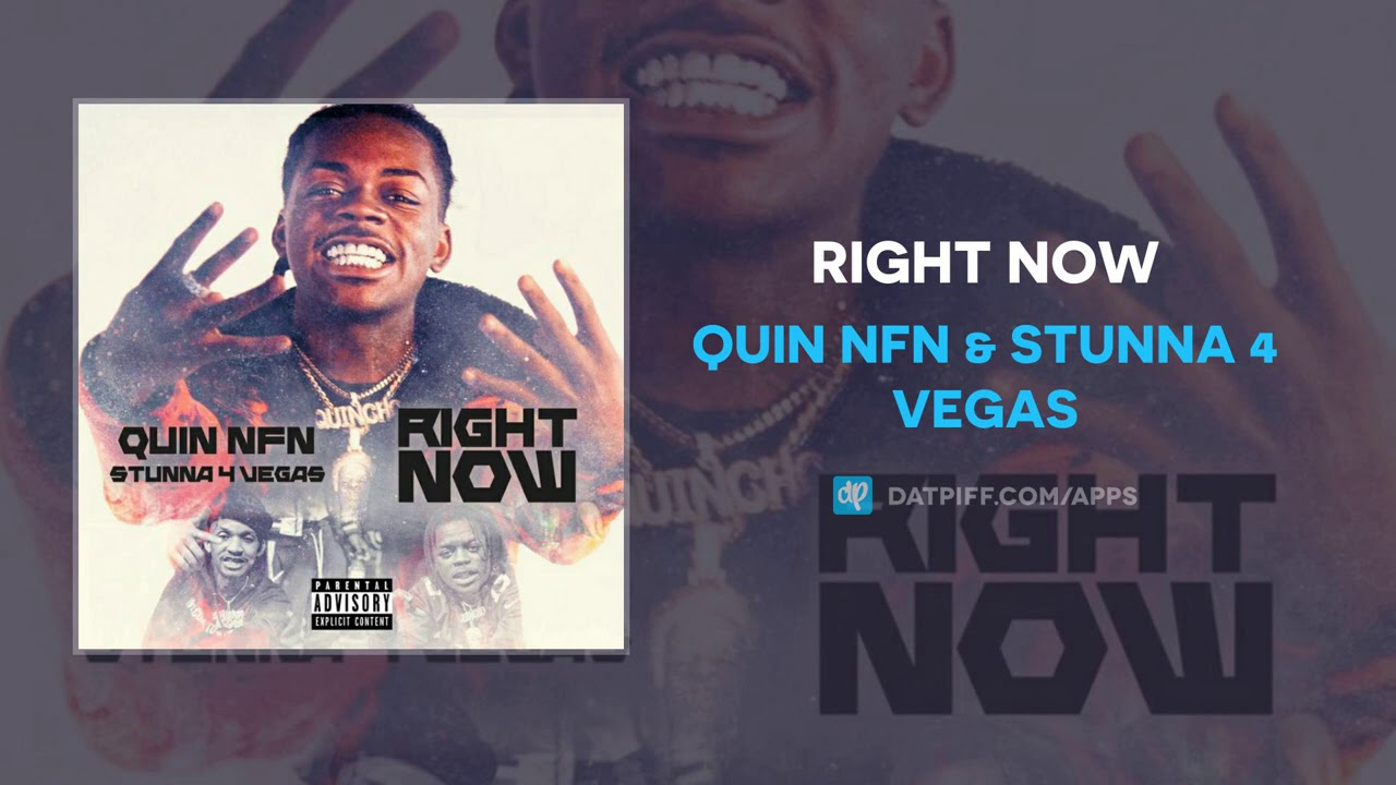 Quin NFN & Stunna 4 Vegas – Right Now (AUDIO)