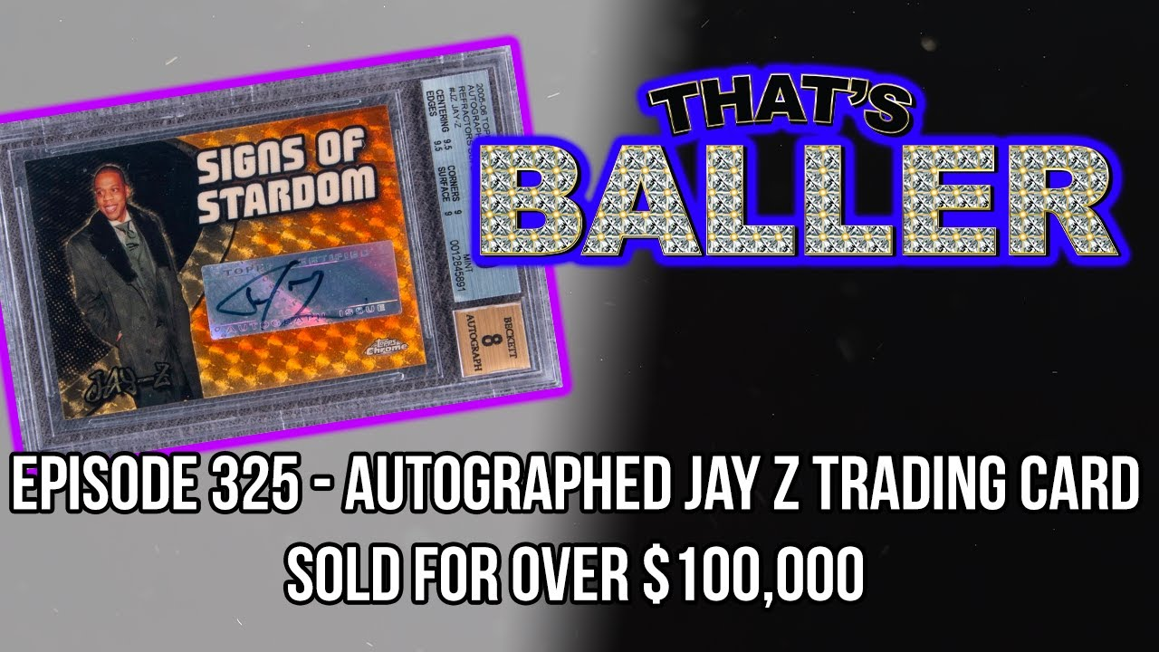 That's Baller – Episode 325 – Autographed Jay Z Trading Card Sold For Over $100,000