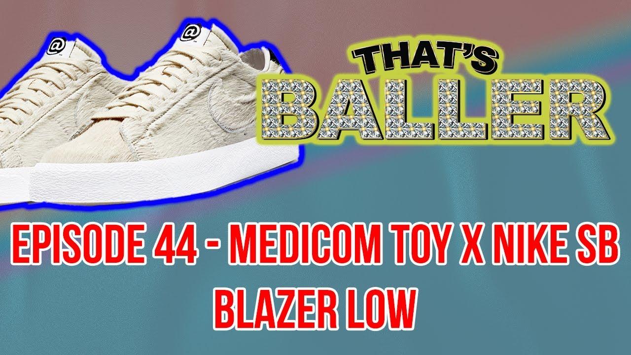 That's Baller – Episode 44 – Medicom Toy x Nike SB Blazer Low