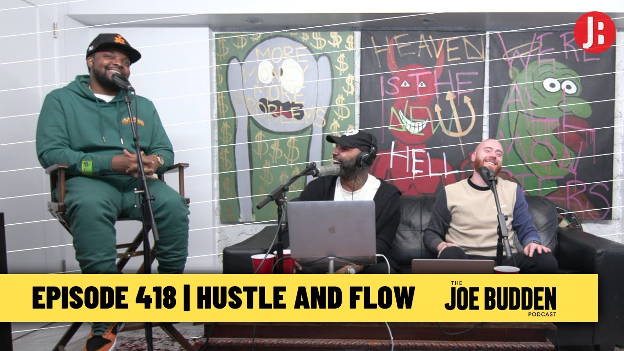 The Joe Budden Podcast Episode 418 | Hustle and Flow