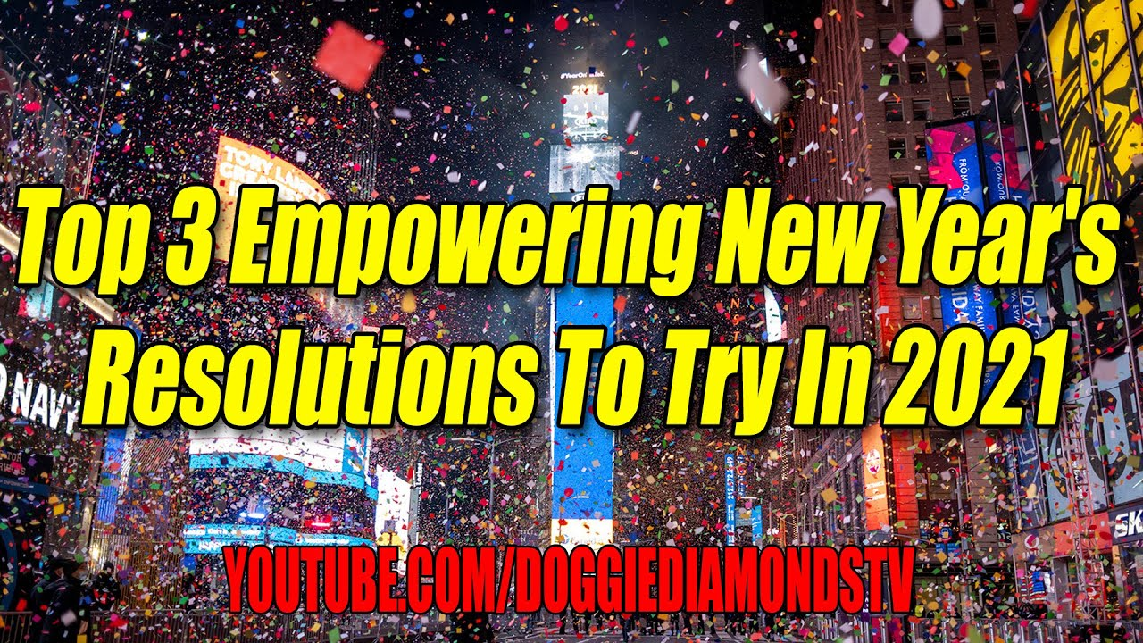 Top 3 Empowering New Year's Resolutions to Try in 2021
