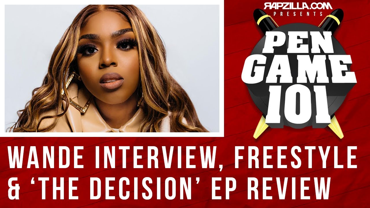 Wande Interview & 'The Decision EP' Deep Dive Review (Pen Game 101 Ep. 6)