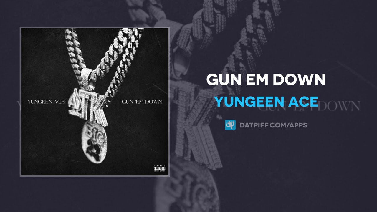 Yungeen Ace – Gun Em Down (AUDIO)