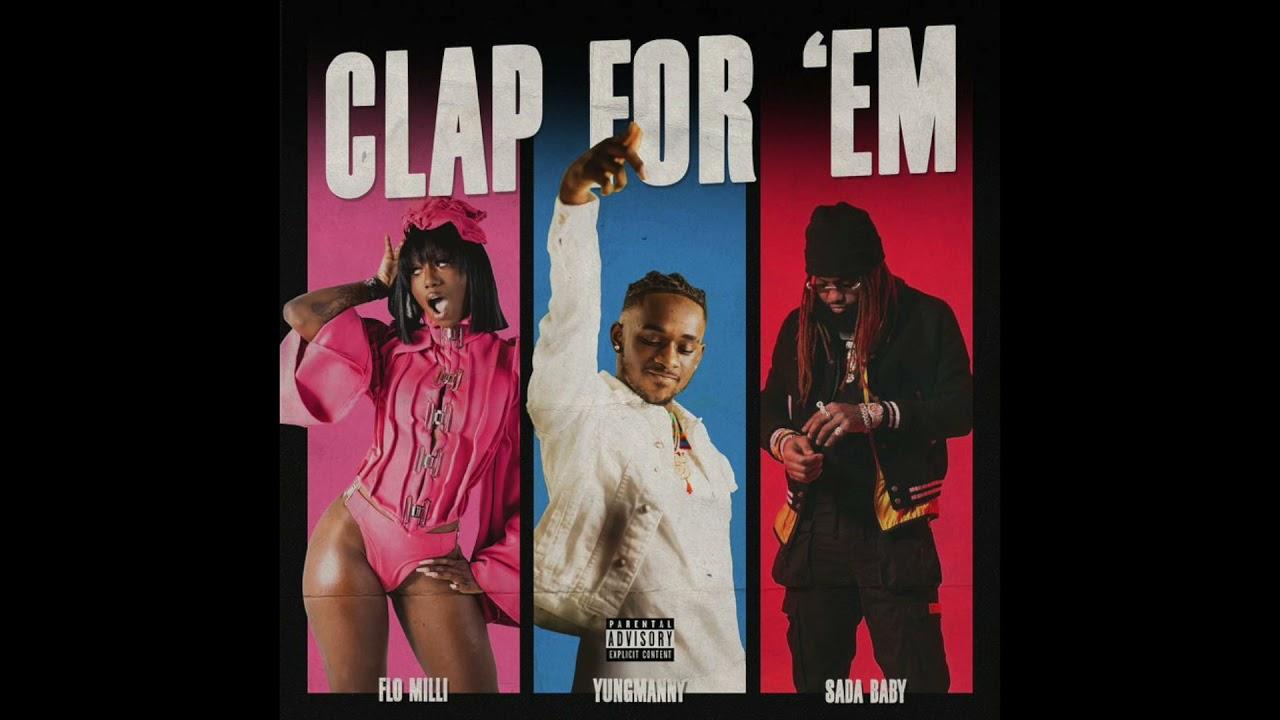 YungManny, Flo Milli & Sada Baby – Clap For 'Em (AUDIO)