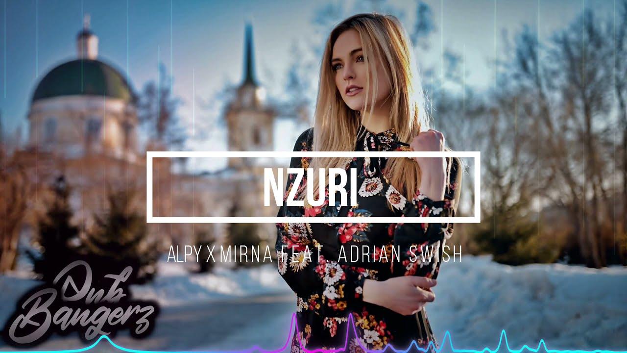 ALPY x Mirna & Adrian Swish – Nzuri (RnBass) 2021
