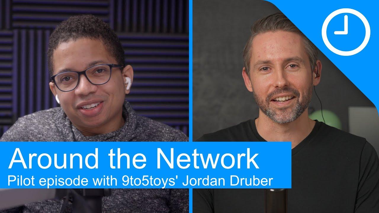 Around the Network: 9to5toys' Jordan Druber [Pilot episode]