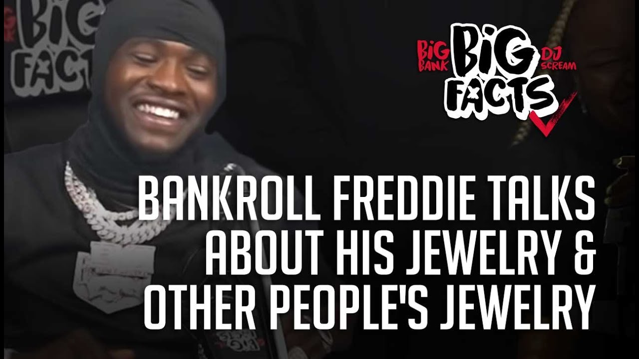 Bankroll Freddie Talks About His Jewelry & Other People's Jewelry. Big Facts Pod Clips