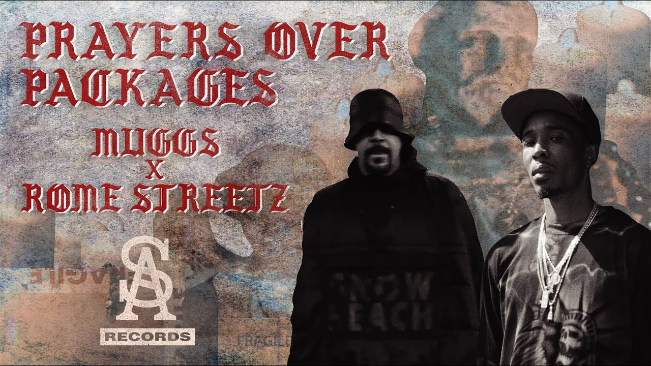 DJ MUGGS x ROME STREETZ – Prayers Over Packages (Extended Directors Cut)
