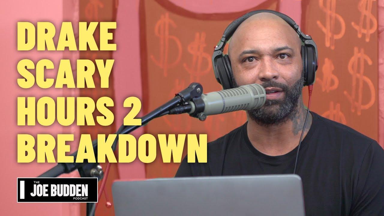 Drake – Scary Hours 2 Breakdown   The Joe Budden Podcast