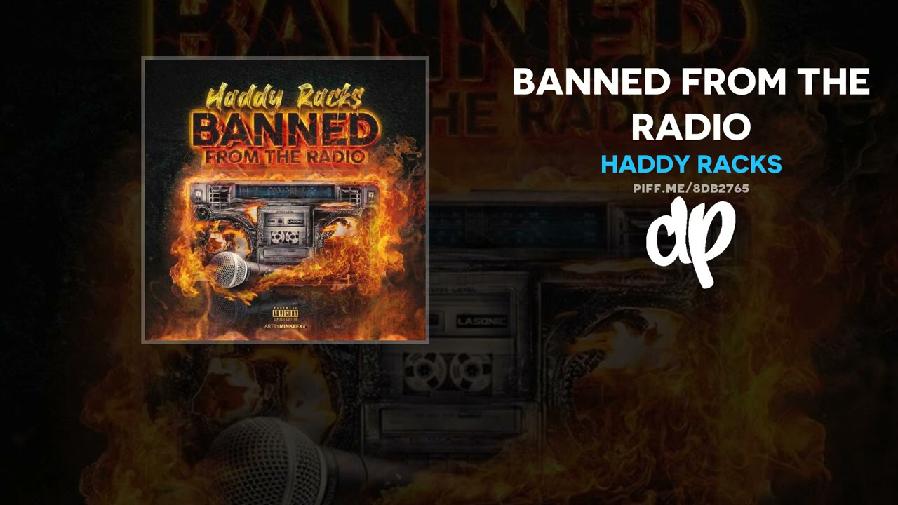 Haddy Racks – Banned From The Radio (FULL MIXTAPE)