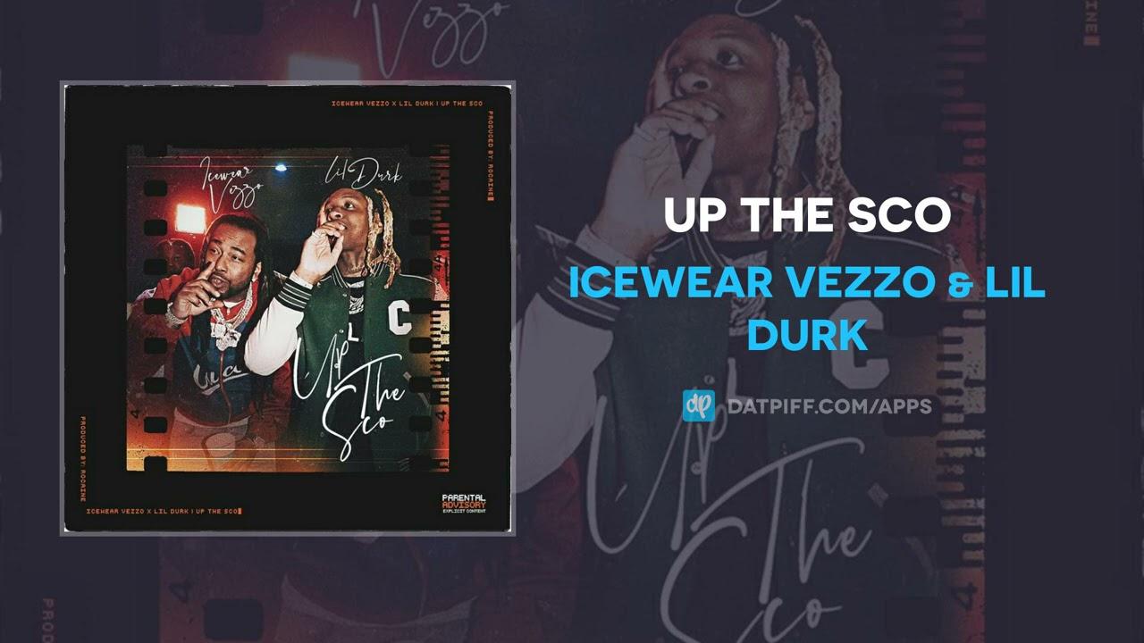Icewear Vezzo & Lil Durk – Up The Sco (AUDIO)