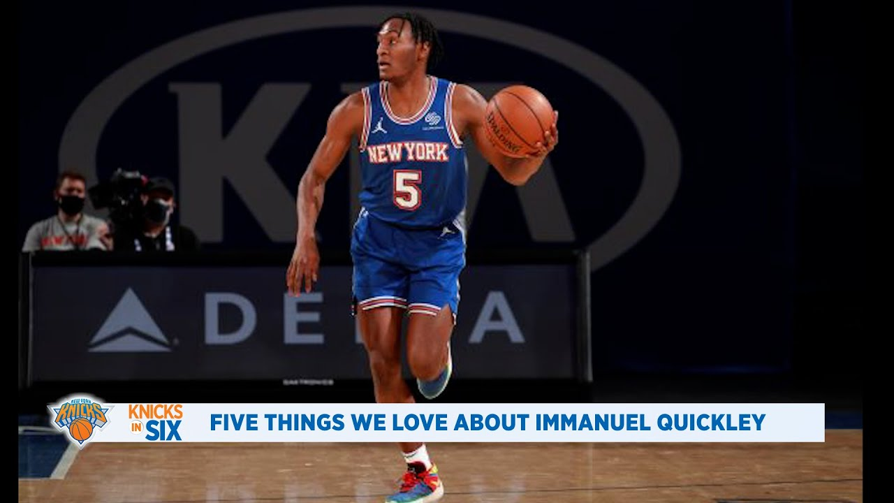 Immanuel Quickley, Things We Love About the Knicks Rookie   Knicks in Six