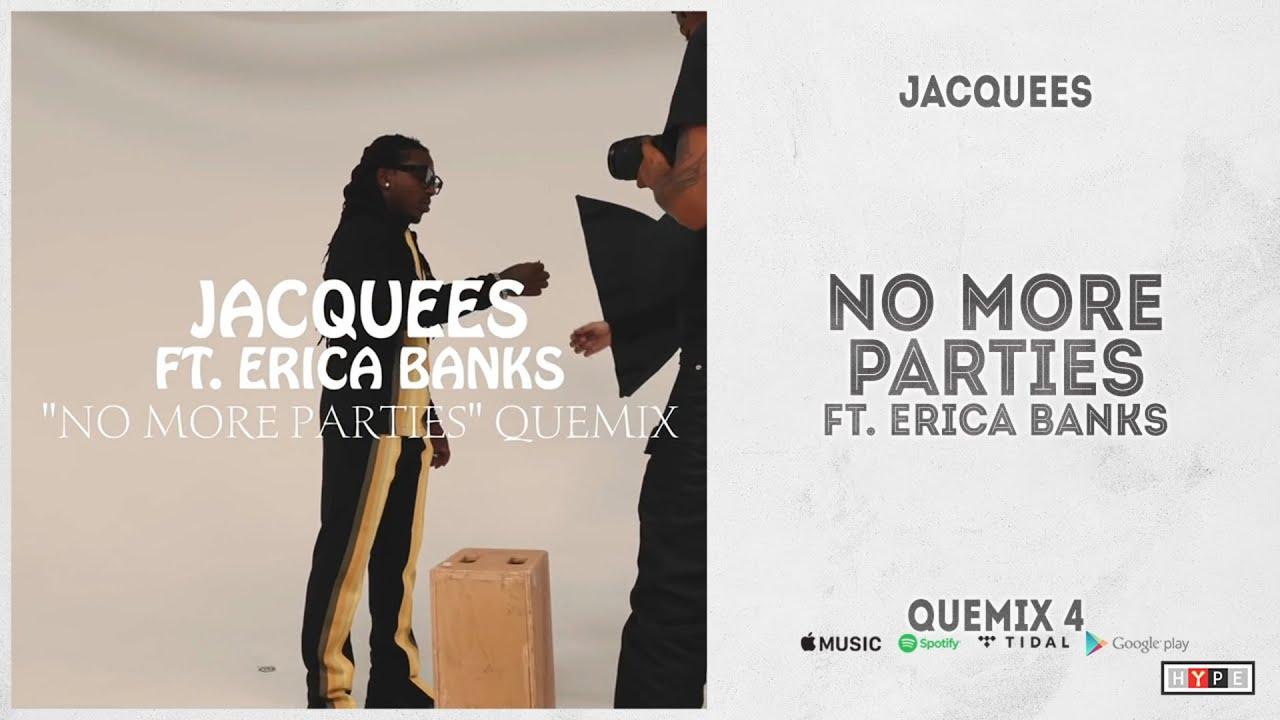 "Jacquees – ""No More Parties"" Ft. Ericka Banks (Quemix 4)"