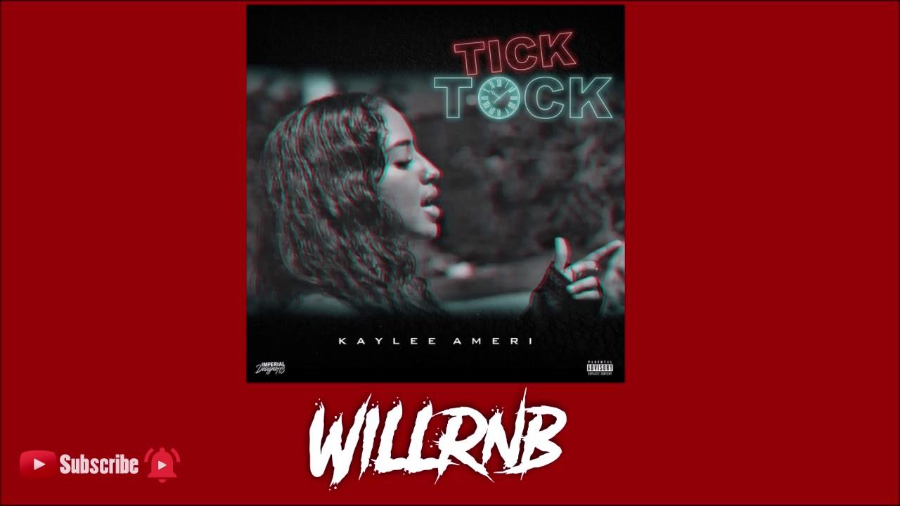 Kaylee Ameri – Tick Tock