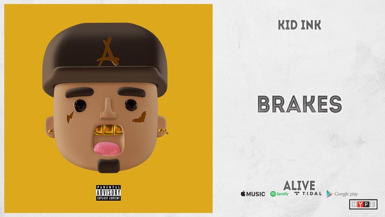 "Kid Ink – ""Brakes"" (ALIVE)"