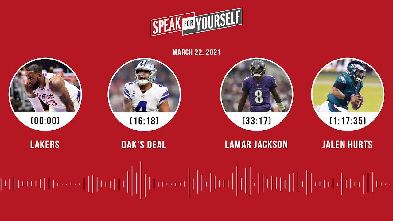 Lakers, Dak's deal, Lamar Jackson, Jalen Hurts (3.22.21) | SPEAK FOR YOURSELF Audio Podcast