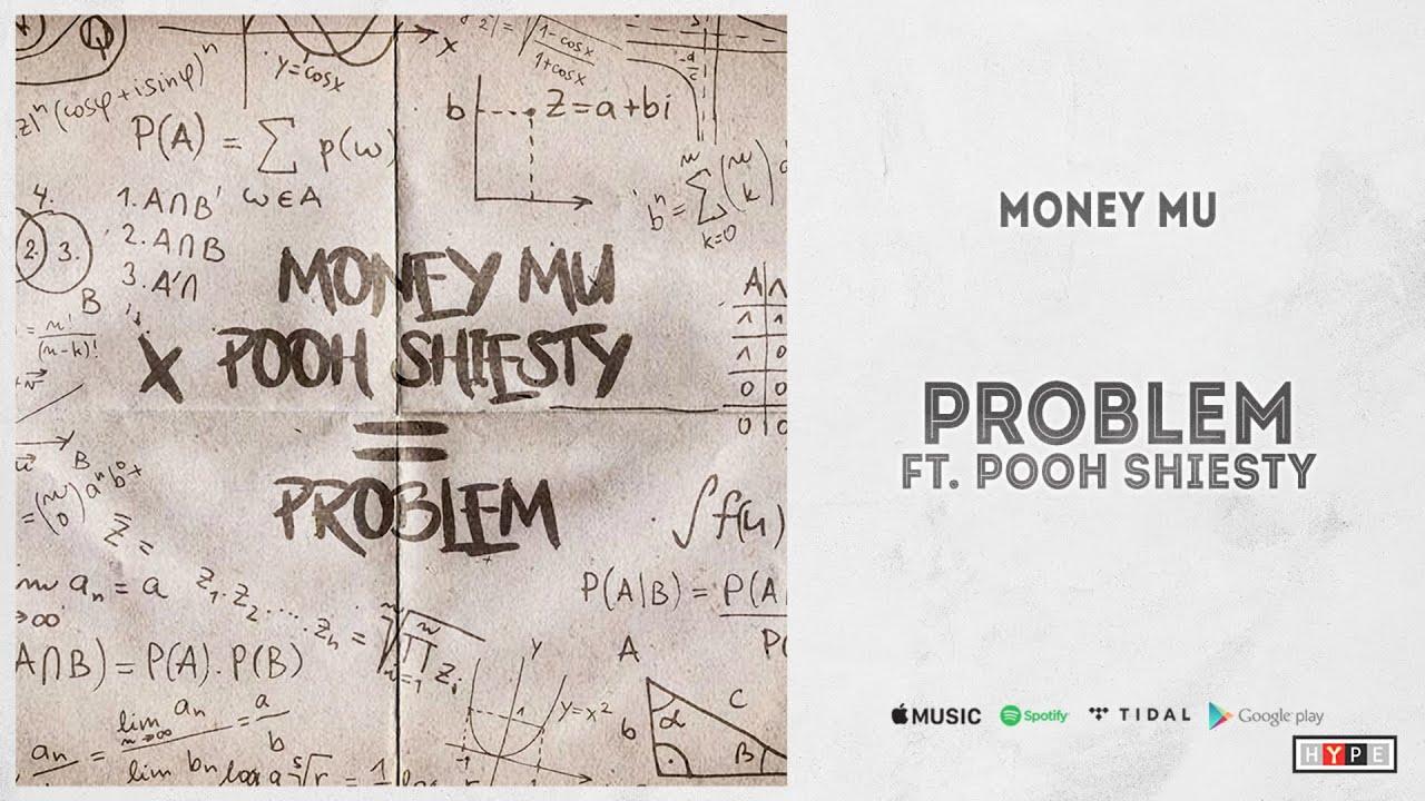 "Money Mu Ft. Pooh Shiesty – ""Problem"""