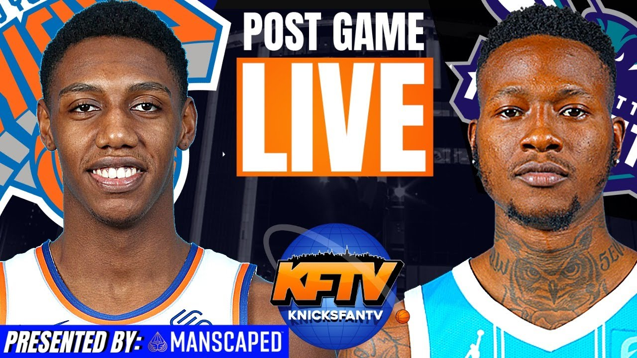 New York Knicks vs. Charlotte Hornets Post Game Show | Highlights & LIVE Caller Reactions | 4.20