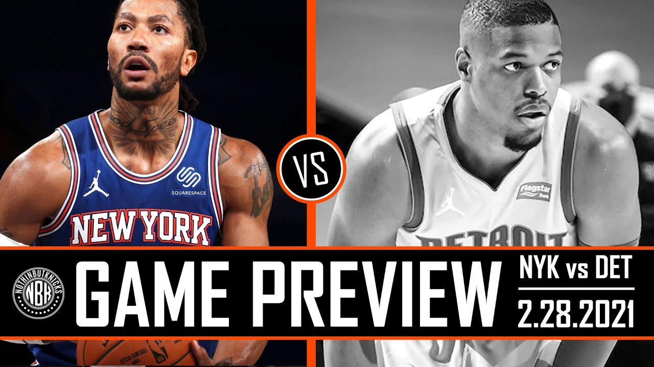 New York Knicks vs Detroit Pistons Game Preview   2.28.21