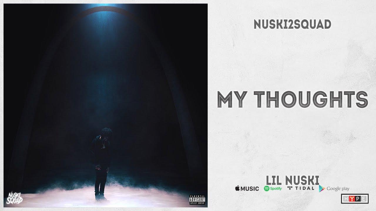 "NUSKI2SQUAD – ""My Thoughts"" (Lil Nuski)"