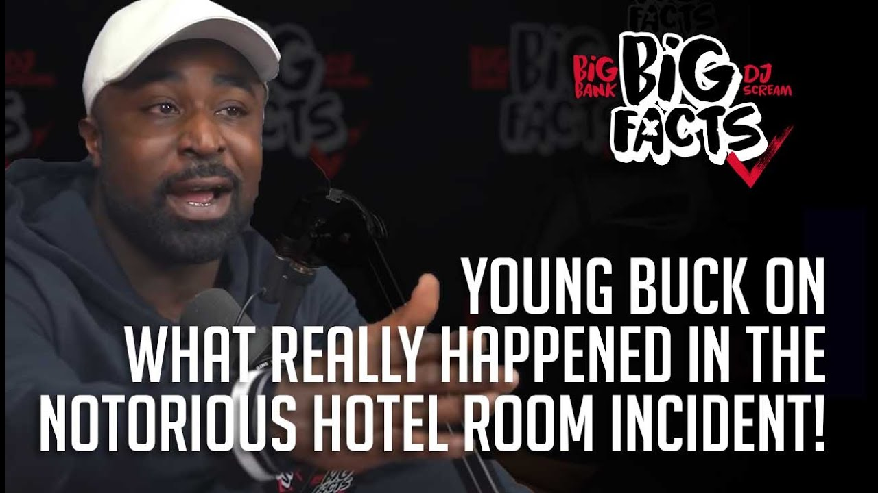 Young Buck On The Notorious Hotel Room Incident! Big Facts Pod Clips