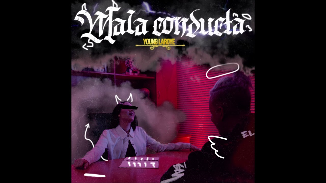 """Young Laroye – """"Mala Conducta"""" OFFICIAL VERSION"""