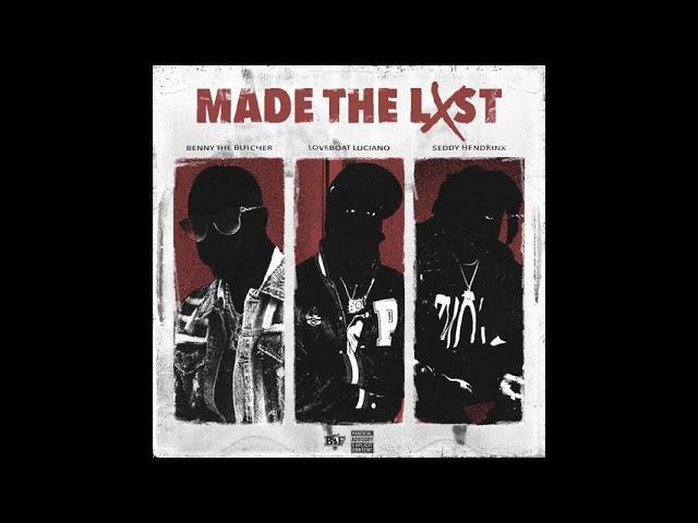 Benny The Butcher x Loveboat Luciano x Seddy Hendrinx – Made the List [Official Audio]