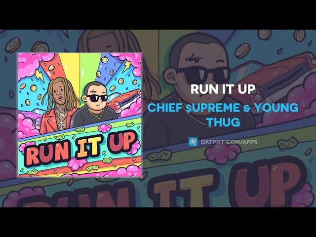 Chief $upreme & Young Thug – Run It Up (AUDIO)