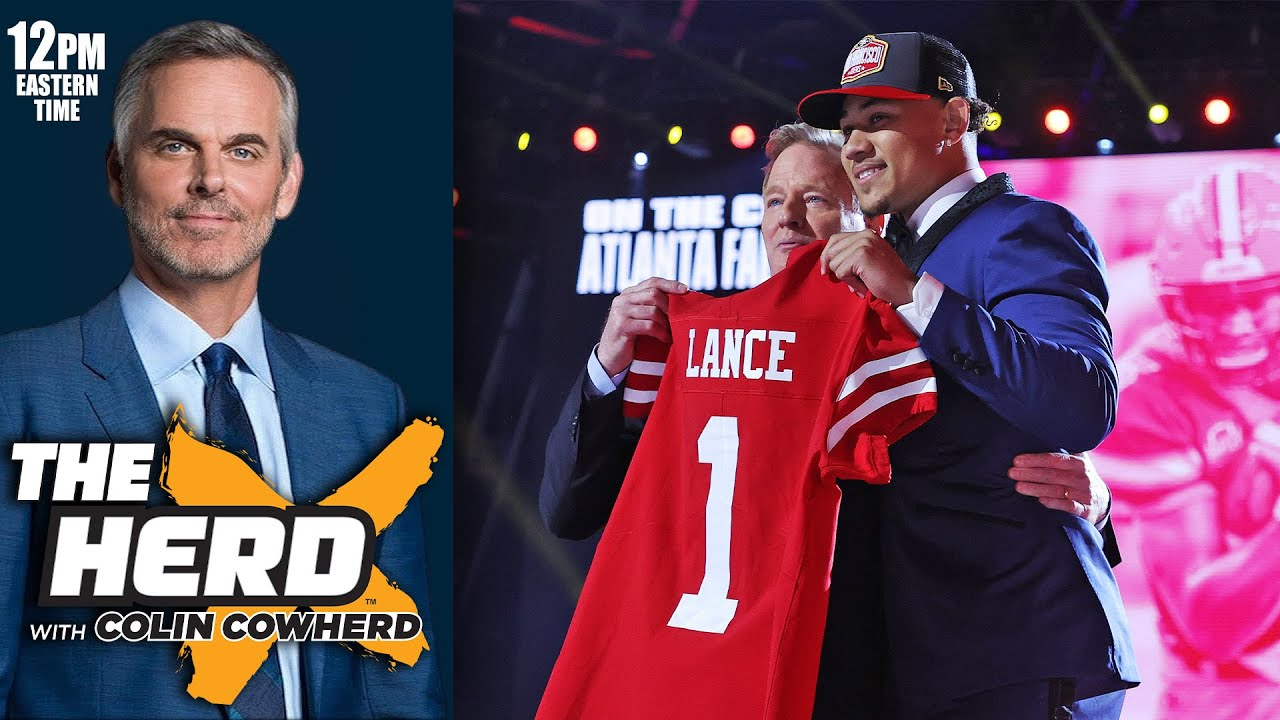 Colin Cowherd – 49ers Make the Right Move Selecting Trey Lance