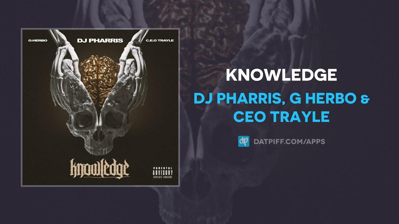 DJ Pharris, G Herbo & CEO Trayle – Knowledge (AUDIO)