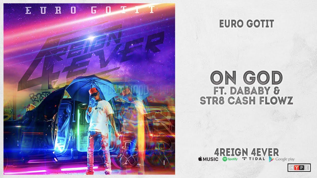 """Euro Gotit – """"On God"""" Ft. DaBaby & Str8 Cash Flowz (4REIGN 4EVER)"""