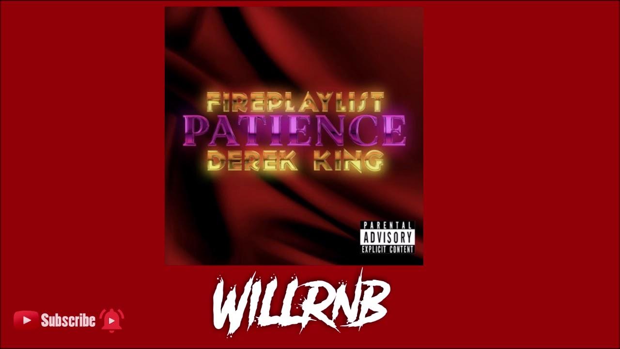 Fireplaylist Feat. Derek KIng – Patience (RnBass Music)