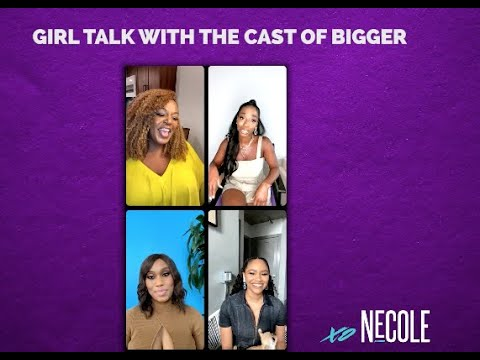 Girl Talk with the Cast of BET's BIGGER
