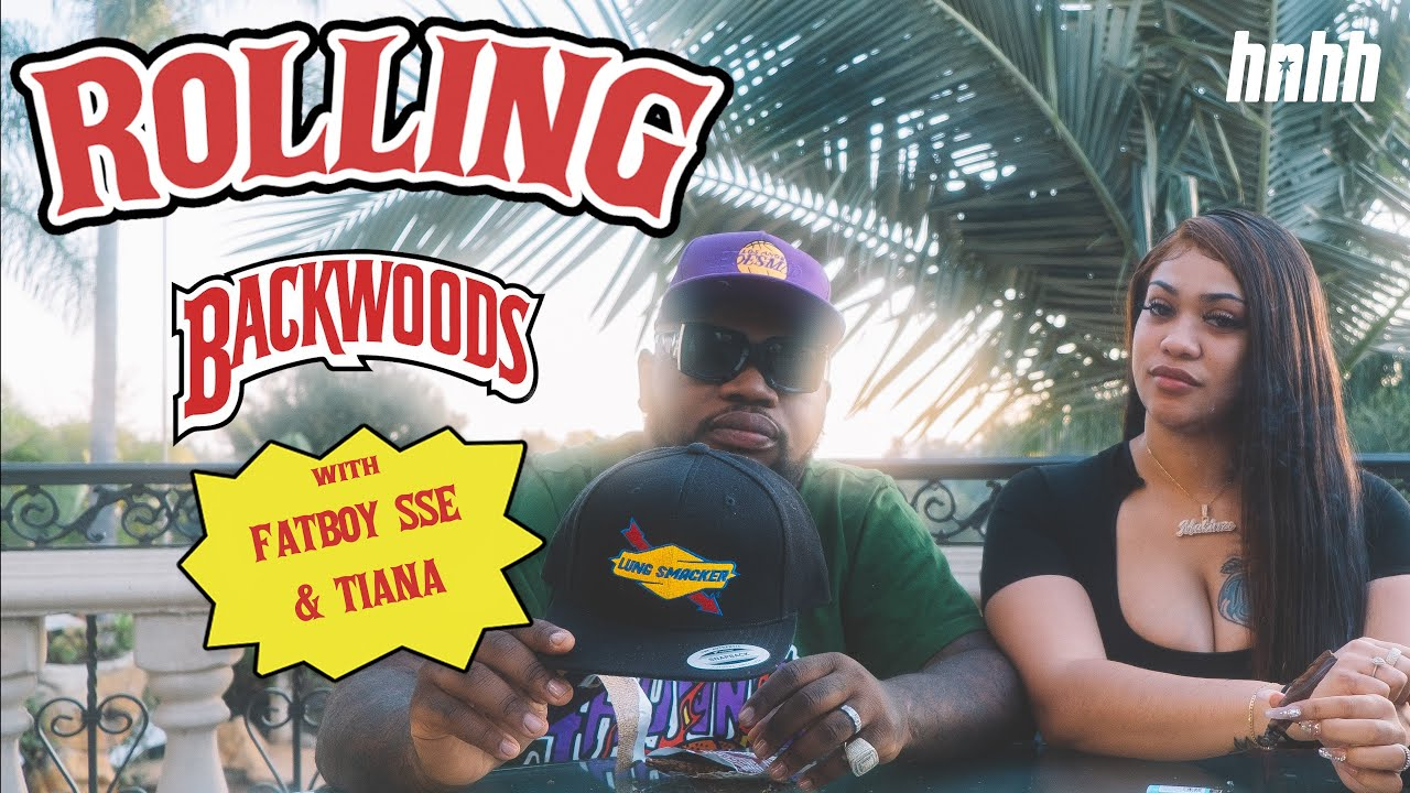 How To Roll A Backwood With Fatboy SSE & Tiana | HNHH's How To Roll