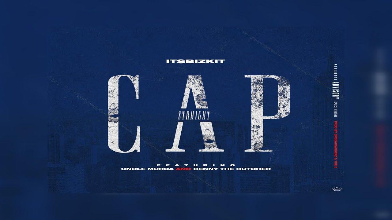 ItsBizKit Ft. Benny The Butcher x Uncle Murda – Straight Cap (New Official Audio) (PD GPBeatBangerz)