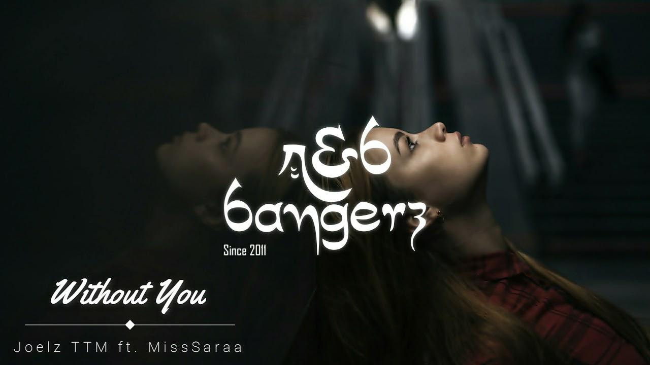 Joelz TTM – Without You ft. MissSaraa (R&B) 2021