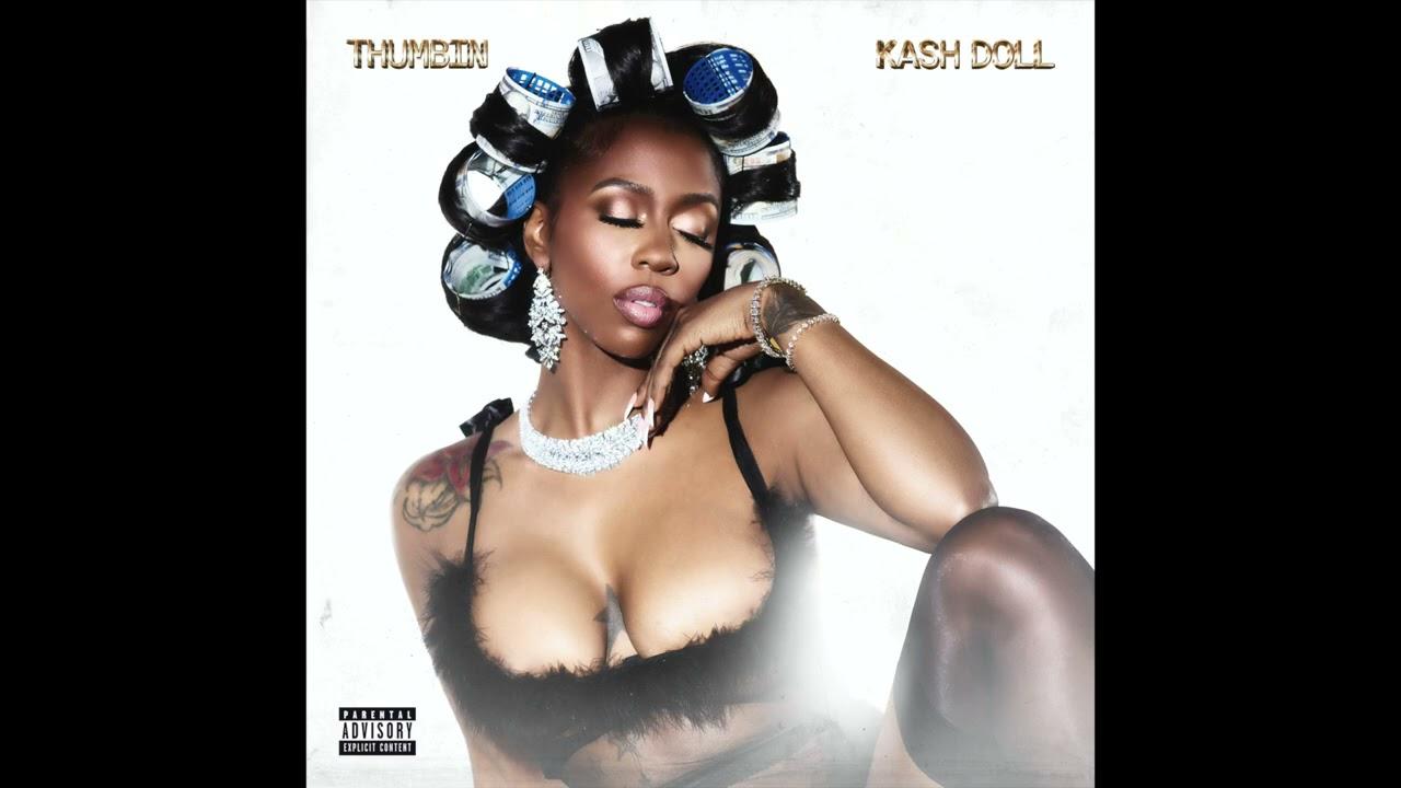 Kash Doll – Thumbin (AUDIO)