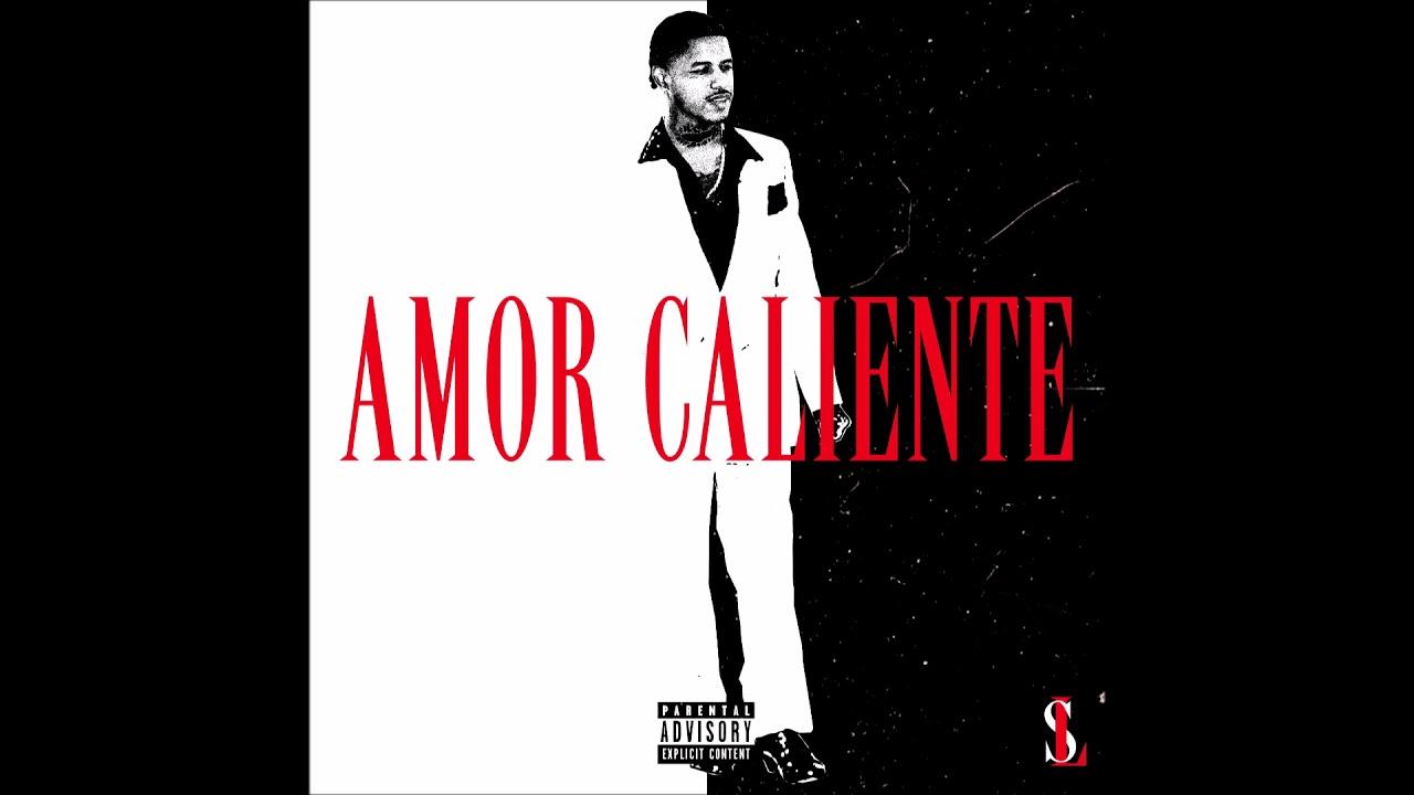 "Lor Sosa – ""Amor Caliente"" OFFICIAL VERSION"