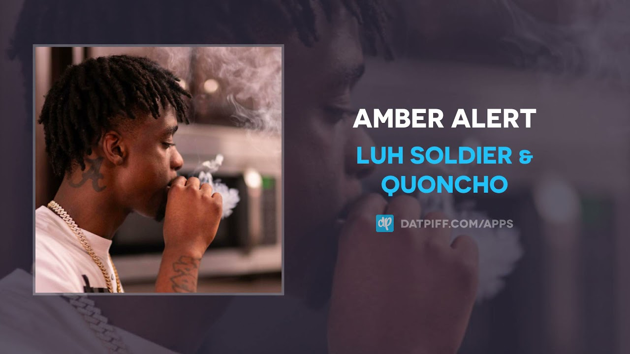 Luh Soldier & Quoncho – Amber Alert (AUDIO)