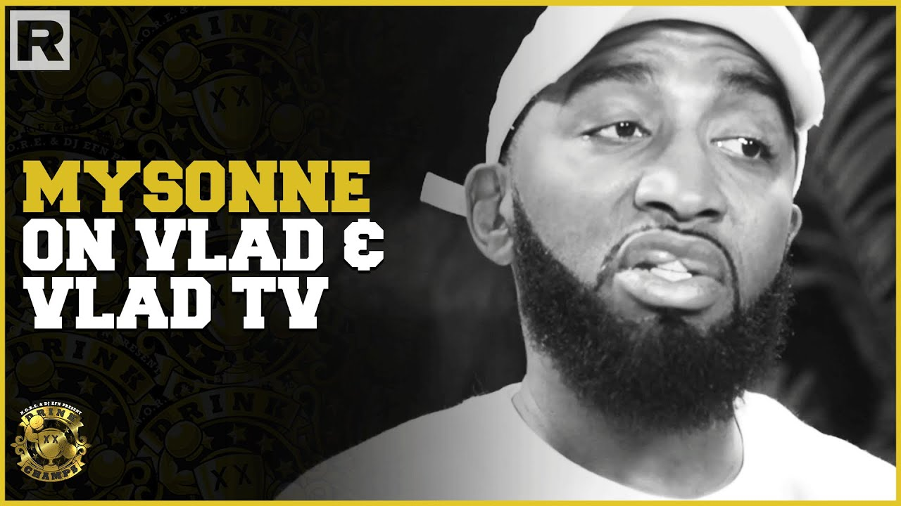 Mysonne Talks His Relationship With Vlad From Vlad TV & Controversy Around Him