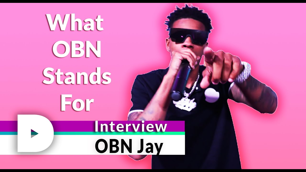 OBN Jay Interview | What OBN Stands For, Repping Louisiana & More!