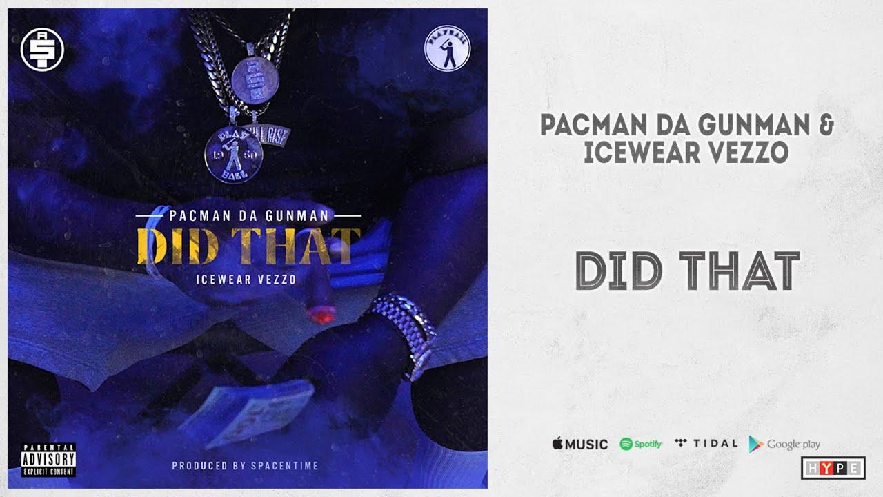 """Pacman da Gunman, Icewear Vezzo – """"Did That"""""""