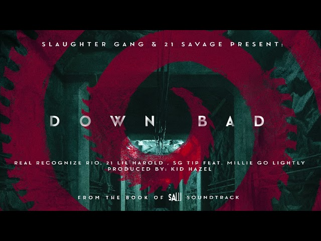 Real Recognize Rio, 21 Lil Harold & SG Tip – Down Bad ft Millie Go Lightly (Official Audio)