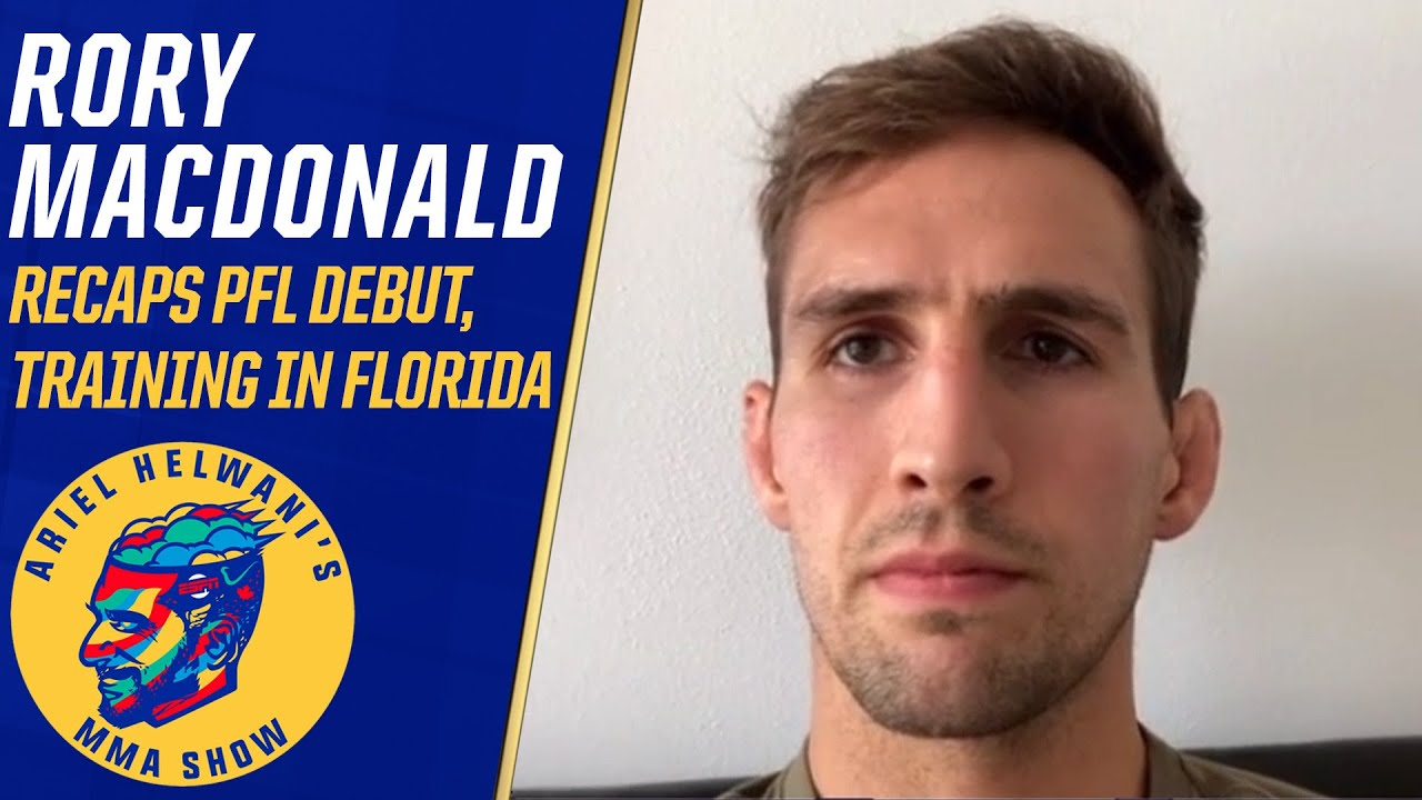 Rory MacDonald on PFL debut, how 2020 helped refuel his passion for MMA   Ariel Helwani's MMA Show