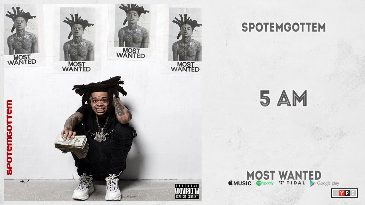 """SpotemGottem – """"5 AM"""" (Most Wanted)"""